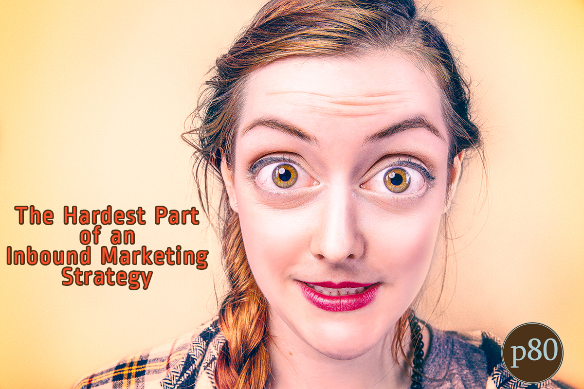 Hardest-Part-Inbound-Marketing-Strategy