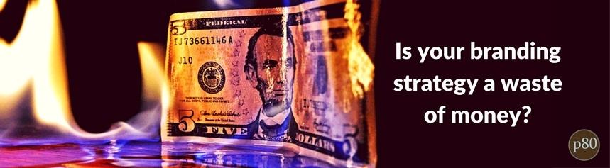 Branding-Strategy-Waste-Money.jpg