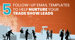 5 Follow Up Email Templates to Help Nurture Your Trade Show Leads