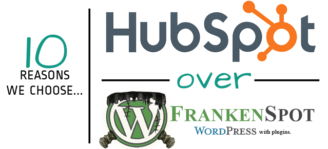 10-Reasons-We-Choose-HubSpot-Over-FrankenSpot-WordPress.png