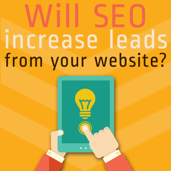 Will SEO Increase Leads From Your Website?