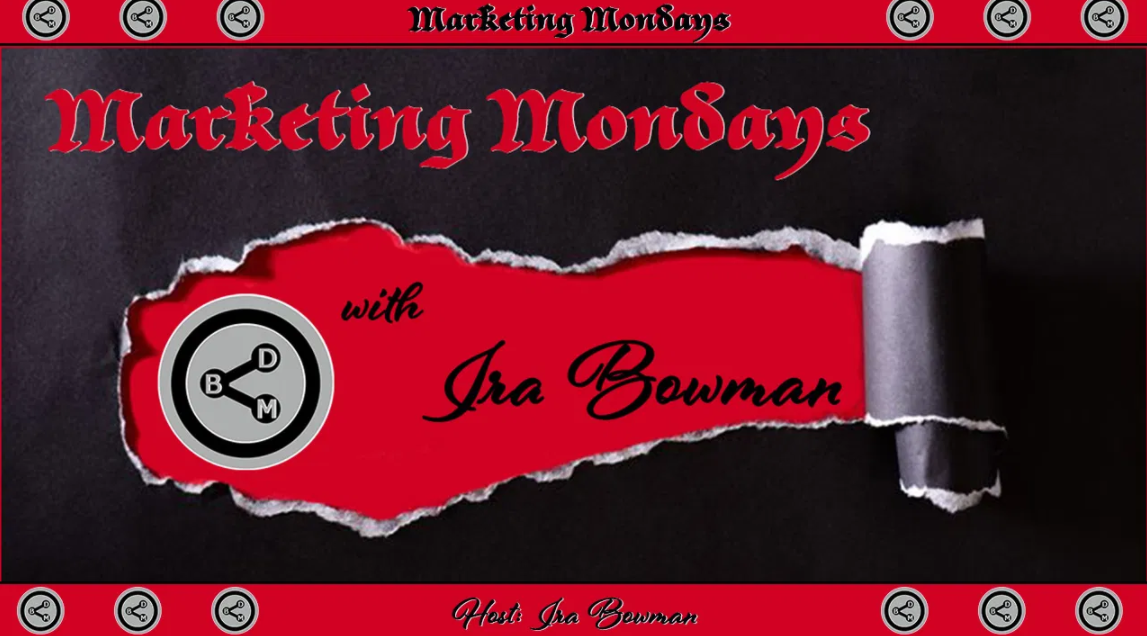 marketing mondays podcast ira bowman