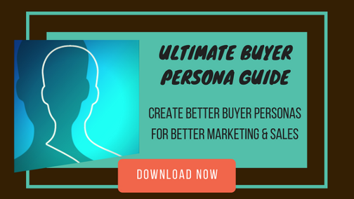 Ultimate Buyer Persona Guide