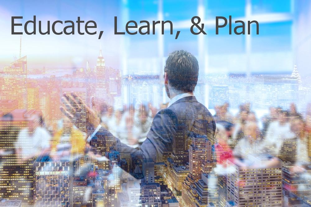 Educate, Learn, & Plan