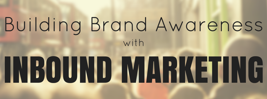 25 Ways to Increase Brand Awareness with Inbound Marketing