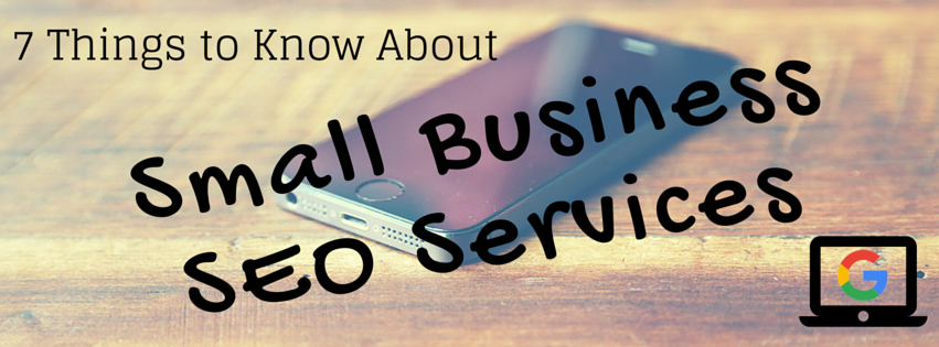 Small Business SEO Services: 7 Things You Should Know