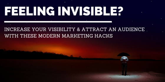 4 Modern Marketing Hacks to Increase Your Visibility