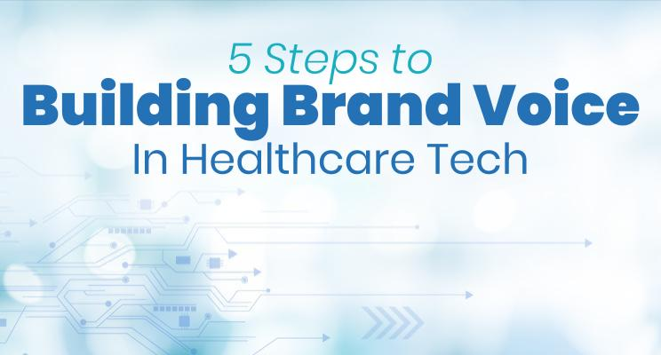 5 Steps to Building Brand Voice in Healthcare Tech