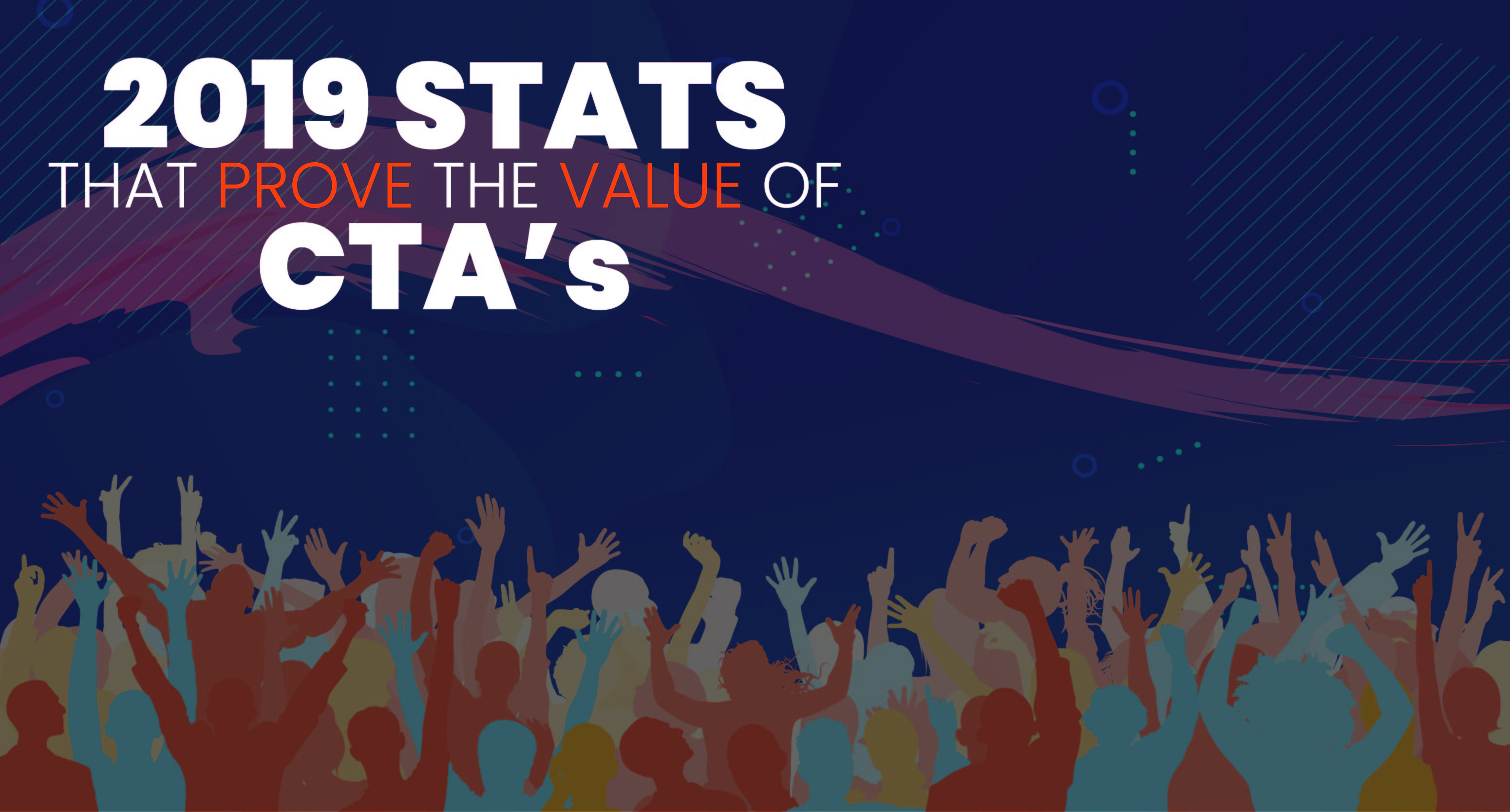 2019 CTA Statistics that Prove the Power of Call-to-Action Buttons
