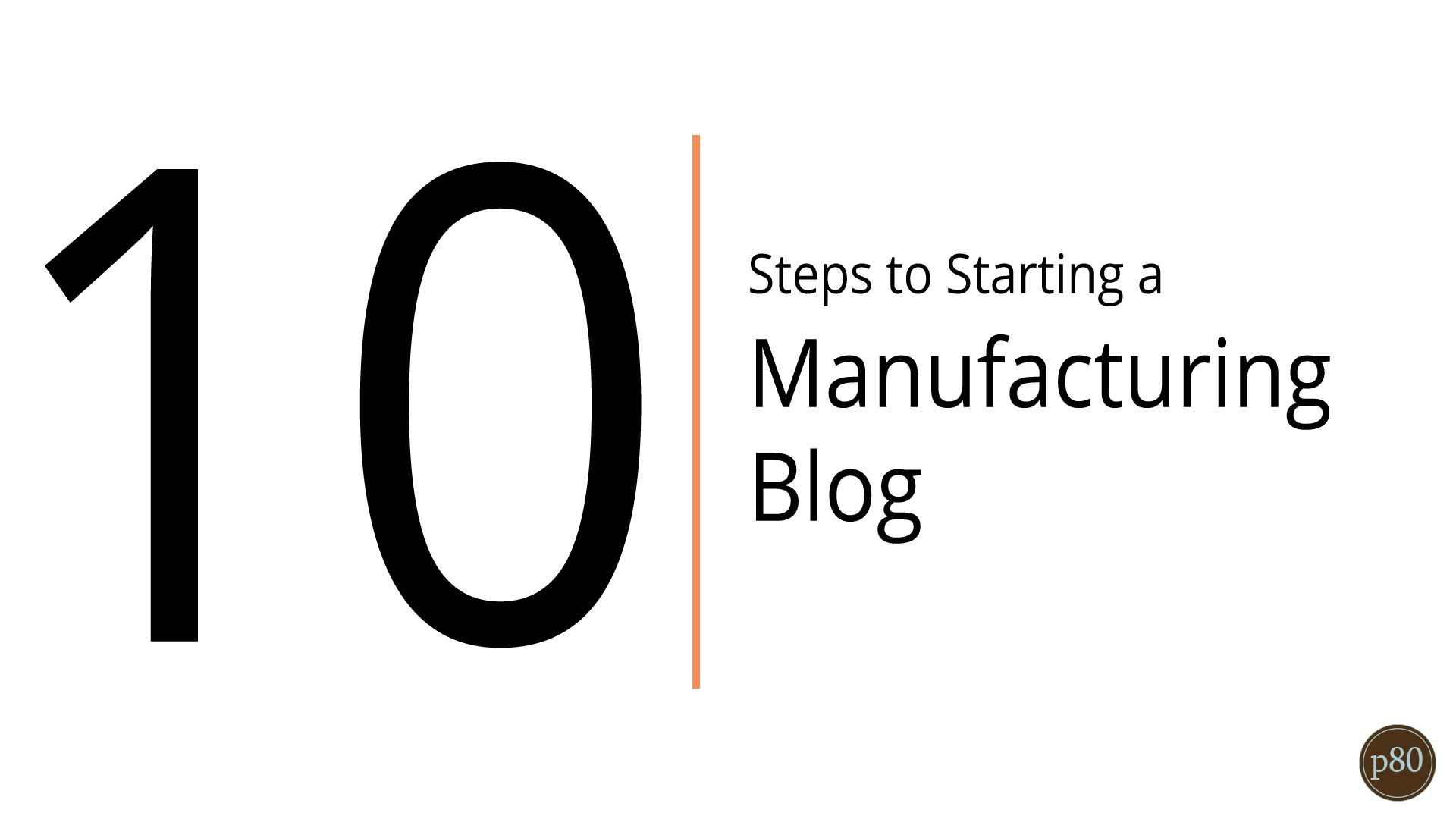 10 Steps to Starting a Manufacturing Blog - Video