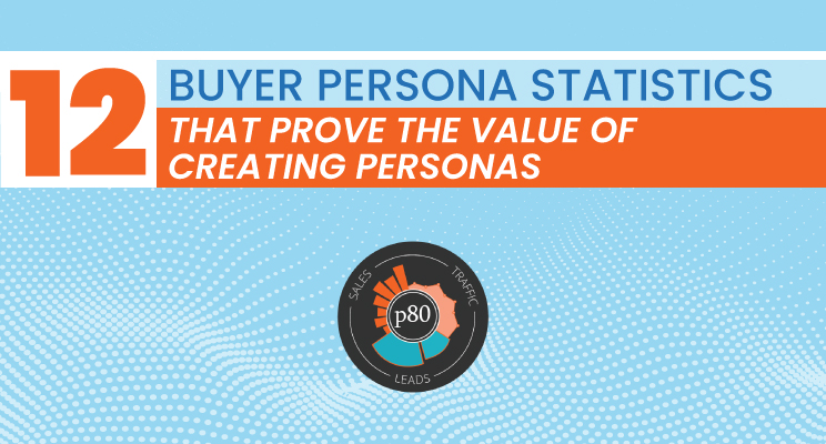 12 Buyer Persona Statistics That Prove Their ROI