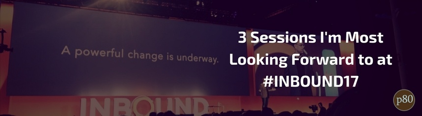 Inbound 17 - 3 Sessions We're Most Looking Forward To - Josh C.