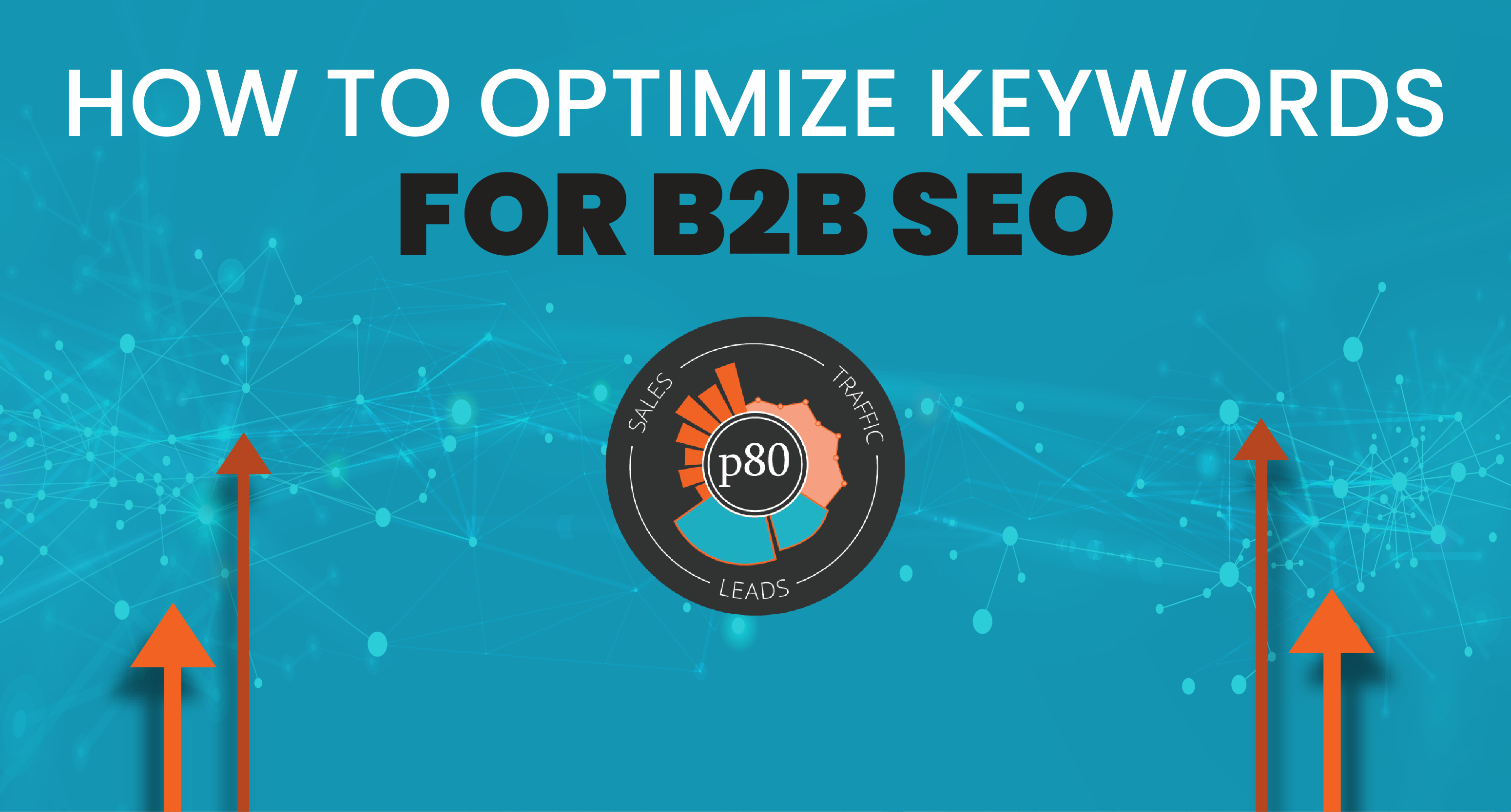 How to Optimize Keywords for B2B SEO to Rank Higher in Search Results