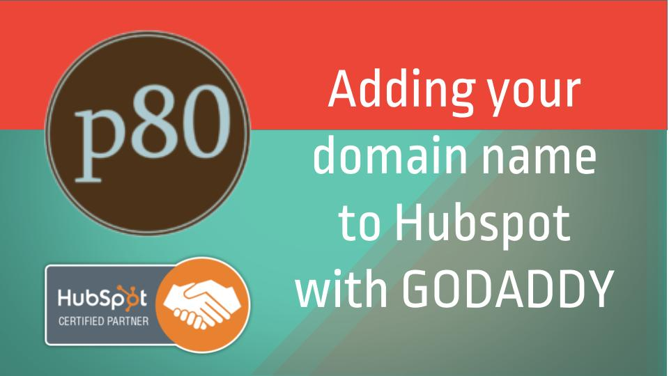 How to Point Your Domain to HubSpot with GoDaddy