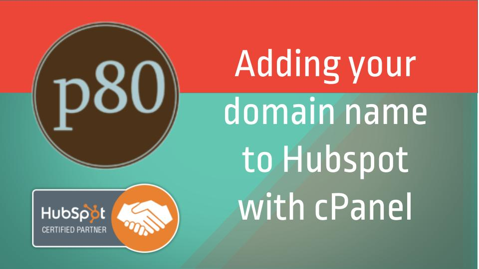 How to Point Your Domain to HubSpot with cPanel
