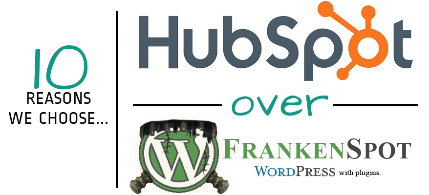 10 Reasons We Choose HubSpot Over WordPress + Plugins (